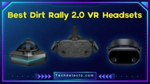 Best Dirt Rally 2.0 VR Headsets
