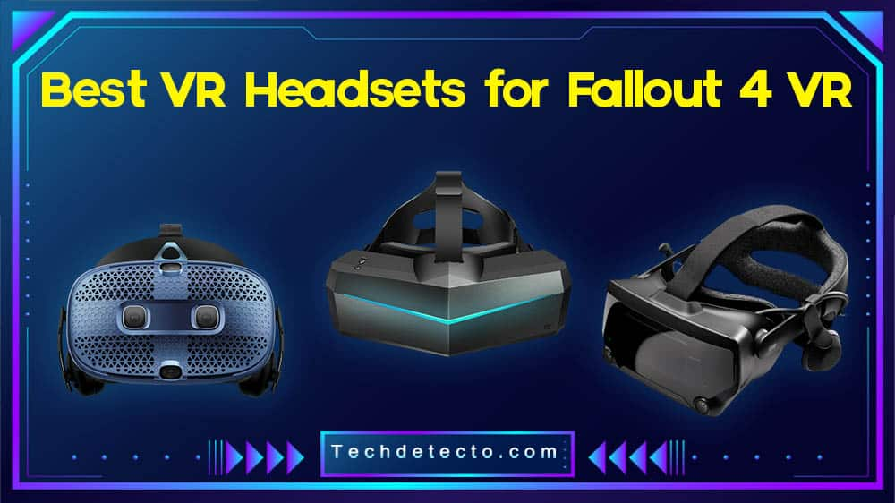 Best Fallout 4 VR Headset